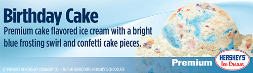 Birthday Cake: Premium cake flavored ice cream with a bright blue frosting swirl and confetti cake pieces!