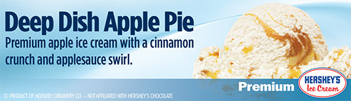 Deep Dish Apple Pie: Premium apple ice cream with a cinnamon crunch and applesauce swirl!