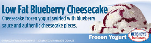 Low Fat Blueberry Cheesecake Yogurt: Cheesecake frozen yogurt swirled with blueberry sauce and authentic cheesecake pieces