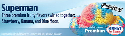 Superman: Three premium fruity flavors swirled together: Strawberry, Banana and Blue Moon!